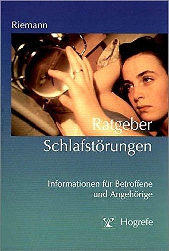 Ratgeber Schlafstörungen: Informationen für Betroffene und Angehörige (Ratgeber zur Reihe »Fortschritte der Psychotherapie«)