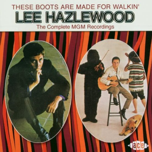 These Boots Are Made for Walkin': the Complete MGM Recordings By Lee Hazlewood (2002-11-04)