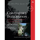 Continuous Integration: Improving Software Quality and Reducing Risk (Martin Fowler Signature Books)