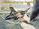 Aviation Art of Lou Drendel II (The Illustrated Series of Military Aircraft Book 2)