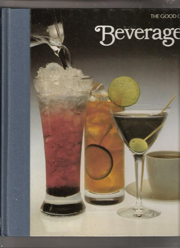 Beverages (The Good Cook Techniques & Recipes Series)