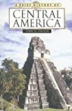 img - for A Brief History of Central America (Brief History Of... (Checkmark Books)) book / textbook / text book