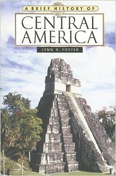 A Brief History of Central America (Brief History Of. (Checkmark Books))