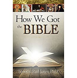 How We Got the Bible by [Jones, Timothy Paul]