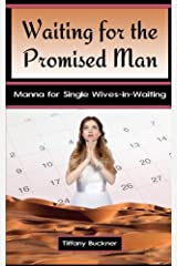 Waiting for the Promised Man: Manna for Single Wives-in-Waiting Paperback