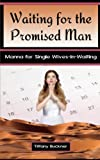 Waiting for the Promised Man: Manna for Single Wives-in-Waiting
