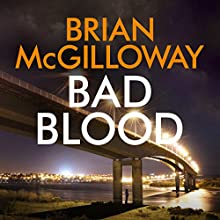 Bad Blood: DS Lucy Black, Book 4 Audiobook by Brian McGilloway Narrated by Caroline Lennon