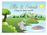 Ellie and Friends: A story of an elephant named Ellie