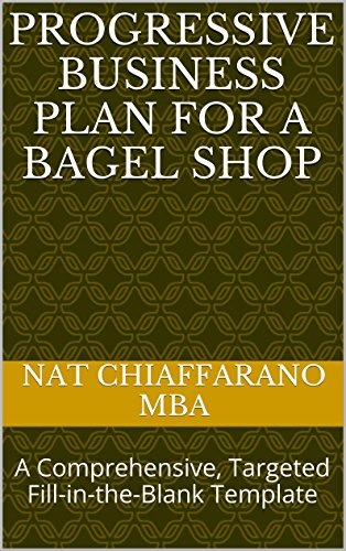 Progressive Business Plan for a Bagel Shop: A Comprehensive, Targeted Fill-in-the-Blank Template