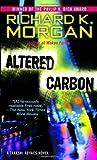 Altered Carbon, Richard K. Morgan, 0345457692