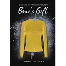Bone's Gift (Ghosts of Ordinary Objects)