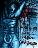 img - for Masters of Taboo: Cannibalism: Limited Edition, Digesting The Human Condition: Volume 1 by Stephen Biro (2012-10-16) book / textbook / text book