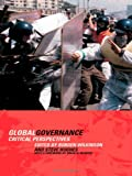 Global Governance : Critical Perspectives, Wilkinson, Rorden and Hughes, Steve, 0415268370