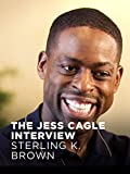 The Jess Cagle Interview: Sterling K. Brown