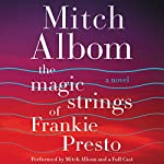 The Magic Strings of Frankie Presto: A Novel | Mitch Albom