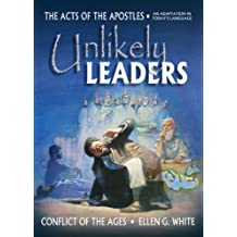 Unlikely Leaders (The Acts of the Apostles) by Ellen G. White (2010-03-01)