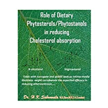 """""""Role of Dietary Phytosterols/Phytostanol in Reducinfg Cholesterol Absorption"""": Trials with end points such as intima-media thickness might corroborate the efficacy in reducing atherosclerosis."""