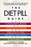 The Diet Pill Guide, David Dodson and Deborah R. Mitchell, 0312287119