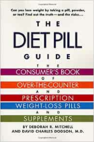 The Diet Pill Book: A Consumer's Guide to Prescription and ...
