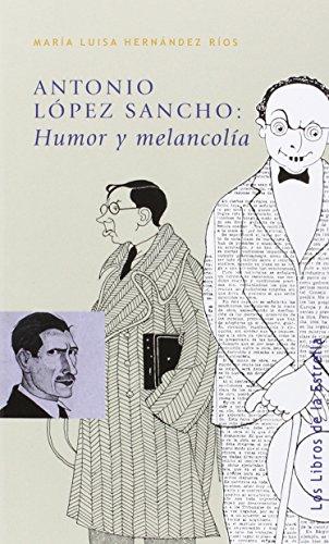 Descargar Libro Antonio López Sancho: Humor Y Melancolía María Luisa Hernández Ríos