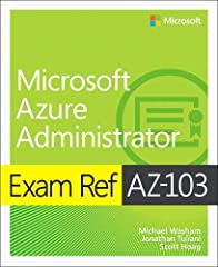 Prepare for Microsoft Exam AZ-103—and help demonstrate your real-world mastery of deploying and managing infrastructure in Microsoft Azure cloud environments. Designed for experienced cloud professionals ready to advance their status...