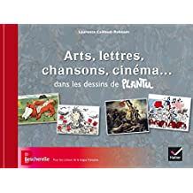Arts, lettres, chansons, cinéma... dans les dessins de Plantu (Beaux livres) (French Edition)