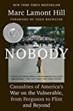 img - for Nobody: Casualties of America's War on the Vulnerable, from Ferguson to Flint and Beyond book / textbook / text book