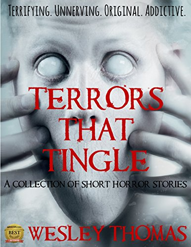 Terrors That Tingle: A collection of short horror stories ()