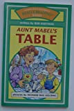 Aunt Mabel's Table, Bob Hartman, 0784701784