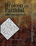 Broken yet Faithful. From the Journal of Umm Zakiyyah: Adult Coloring Book