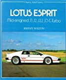 Lotus Esprit : Mid-Engined S1, S2, S2.2, S3 and Turbo, Walton, Jeremy, 0850454603