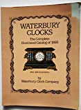 Waterbury Clocks: The Complete Illustrated Catalog of 1983