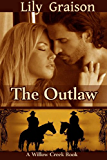 The Outlaw (The Willow Creek Series Book 2)