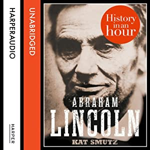 Abraham Lincoln: History in an Hour Audiobook