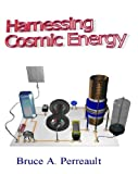 Harnessing Cosmic Energy, Perreault, Bruce Alan, 1930216041