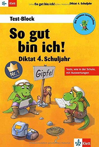 Die kleinen Lerndrachen: So gut bin ich! Diktat 4. Klasse. RSR 2006: Test-Block mit Auswertungen und Tipps