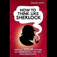 How to Think Like Sherlock (English Edition)