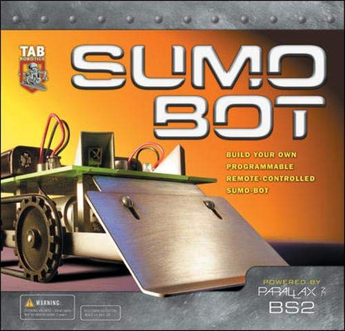 (SUMO BOT : Build Your Own Remote-Controlled Programmable Sumo-Bot)