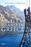 An Island in Greece, Michael Carroll, 1845118227