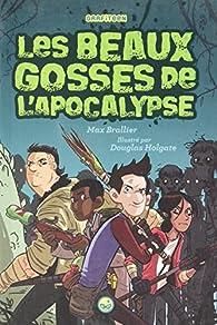 Les beaux gosses de l'Apocalypse, tome 1 par Brallier