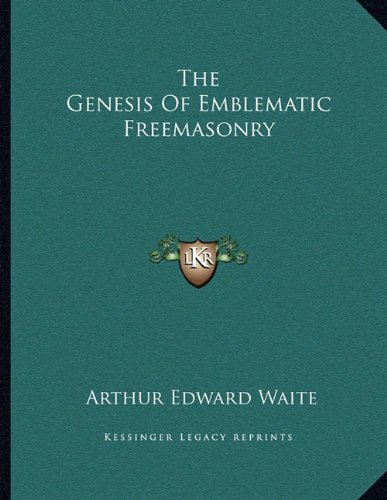 The Genesis Of Emblematic Freemasonry ebook