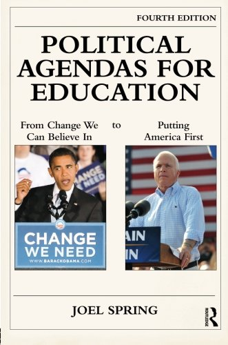 Political Agendas for Education: From Change We Can Believe In to Putting America First (Sociocultural, Political, and H