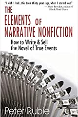 The Elements of Narrative Nonfiction: How to Write & Sell the Novel of True Events by Peter Rubie (2009-01-01)