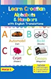Learn Croatian Alphabets & Numbers: Black & White Pictures & English Translations (Croatian for Kids) (Volume 1) (Croatian Edition)