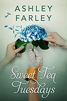 Sweet Tea Tuesdays by [Farley, Ashley]