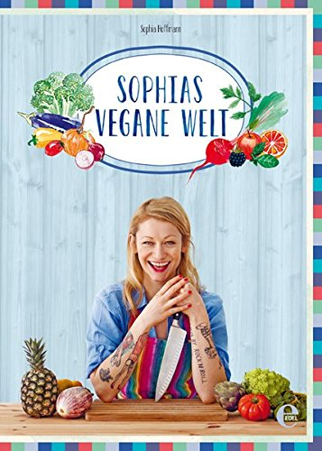 Sophias vegane Welt: Amazon.de: Sophia Hoffmann: Bücher