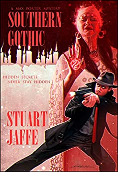 Southern Gothic (Max Porter Mysteries Book 4) by [Jaffe, Stuart]