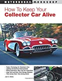 How To Keep Your Collector Car Alive (Motorbooks Workshop)