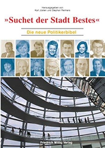 Suchet der Stadt Bestes: Die neue Politikerbibel