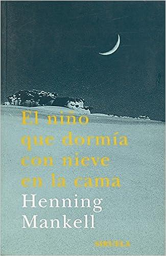 Amazon.com: El nino que dormia con nieve en la cama / When the Snow Fell (Las Tres Edades / the Three Ages) (Spanish Edition) (9788478447190): Henning ...
